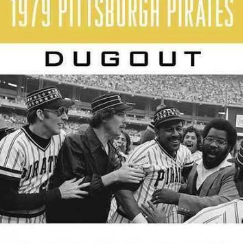 "Tales from the 1979 Pittsburgh Pirates Dugout: Remembering """"The Fam-a-Lee"""" (Tales from the Team)"