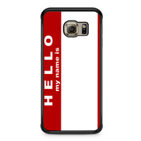 Hello My Name Is Samsung Galaxy S6 Edge case
