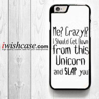 Funny Animal Unicorn Quote for iPhone 4 4S 5 5S 5C 6 6 Plus , iPod Touch 4 5  , Samsung Galaxy S3 S4 S5 S6 S6 Edge Note 3 Note 4 , and HTC One X M7 M8 Case
