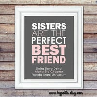 """Sorority Print """"Sisters are the Perfect Best Friend"""" - Customize Sorority & Colors - 8x10 Print - Officially Licensed Product"""