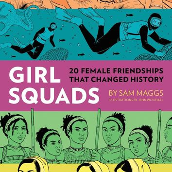 Girl Squads - 20 Female Friendships That Changed History