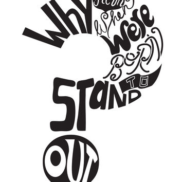 "Vinyl Wall Decal Sticker Motivational Quote ""Why Fit in When We're Born to Stand Out?"" #OS_DC587"