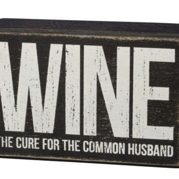 Cure for the Common Husband Box Sign by Primitives by Kathy