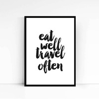 "Motivational Print ""Eat Well Travel Often"" Inspirational Quote Typography Poster Instant Download Wall Art Home Decor Word Art TYPOGRAPHY"
