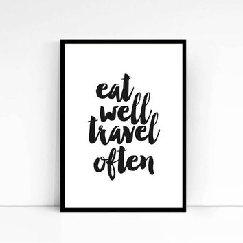 """Motivational Print """"Eat Well Travel Often"""" Inspirational Quote Typography Poster Instant Download Wall Art Home Decor Word Art TYPOGRAPHY"""