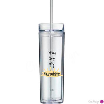 You Are My Sunshine Skinny Tumbler. Sun. Gift for a Husband, Wife, Mom, Dad, Child, Partner, Friend, or Loved One.