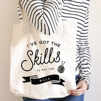 Skills To Pay The Bills Tote (Click For More Options!)