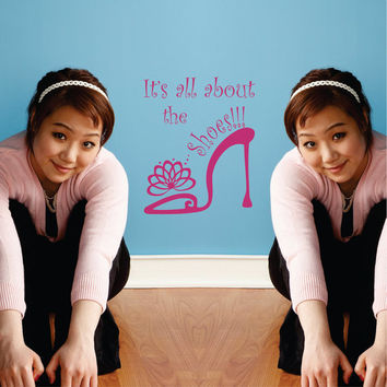It's All About the Shoes Wall Decal Girls Room Decor Closet Decor