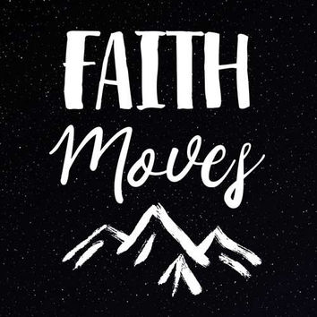Faith Moves Mountains Print Digital Download (2 VERSIONS INCLUDED!)