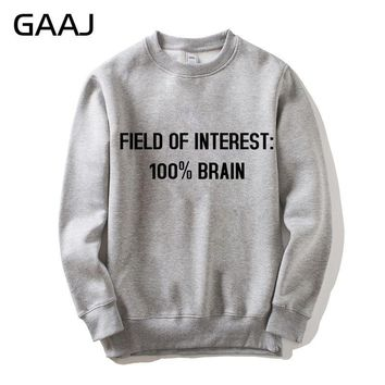 "GAAJ ""Field of interest 100% brain"" Geek Print Letter Men Women Sweatshirt Hip Hop High Quality Clothes Tracksuit Jacket Casual"