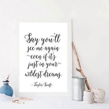 Instant download Taylor Swift Qote Taylor Swift Poster Taylor Swift Wildest Dreams 1989 Song quote  Lyrics Art Print  Love lyrics Word art