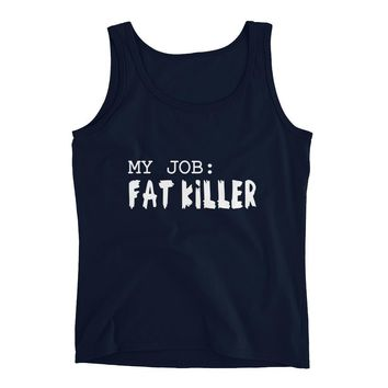 My Job : Fat Killer Womens Fitness tank