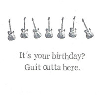 Guit Outta Here Guitar Birthday Card | Funny Music Pun Musician Stratocaster Indie Rock Humor Hipster Happy Birthday