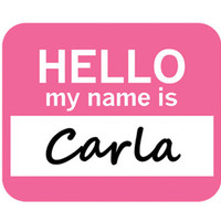Carla Hello My Name Is Mouse Pad