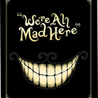 We're All Mad Here Art Print by Greckler