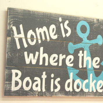 Home Is Where The Boat Is Docked Pallet Sign Beach Sign Lake House Sign Distressed Wood Boat Sign Rustic Chic Wall Art