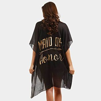 """""""Maid Of Honor"""" Solid Lettering Cover Up Poncho"""