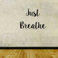 Vinyl Wall Word Decal - Just Breathe - Home Decor