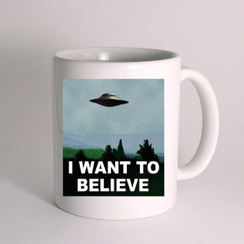 The X Files I Want to Believe for Mug Design