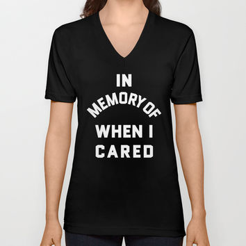 IN MEMORY OF WHEN I CARED (Black & White) Unisex V-Neck by CreativeAngel