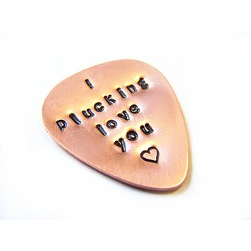 Custom Hand Stamped I Plucking Love You Brass or Copper Guitar Pick / Gift for Him