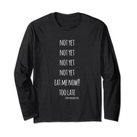 Not Yet Eat Me Now Funny Avocado Long Sleeve T-Shirt