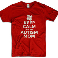 Keep Calm I'm An Autism Mom Men Women Ladies Funny Joke Geek Clothes T shirt Tee Gift Present