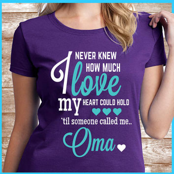 Oma Shirt A great grandmother gift for your Oma. Also names such as Nana & Mimi.  Oma will love to wear this Oma T-shirt