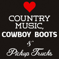 Country Music, Cowboy Boots & Pickup Trucks T-Shirt