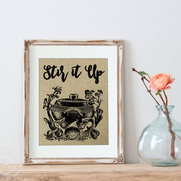 Stir it up | Funny Kitchen Pun Burlap Print | Kitchen Decor | Rustic Home | Kitchen Humor | Marley | Bob Marley Quote | Kitchen Decor | Art