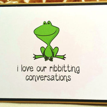 "Funny Card ""I love our ribbitting conversations"", Just Because, Friends, Frog, Handmade Greeting Card, BFF, Sister, Wife Husband Girlfriend"