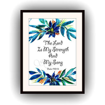 Bible verse, Printable Wall Art, decor verses,  floral scripture decals, The Lord is my Strength and my song, psalm 118. 14, turquoise blue