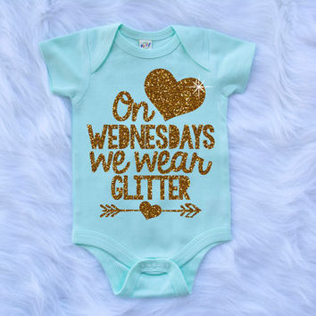 On Wednesdays We Wear Glitter Shirt Baby Shower Gift Bodysuit Baby Girl Clothes Baby Girl Shirt Baby Clothes Baby Gift White And Gold #74