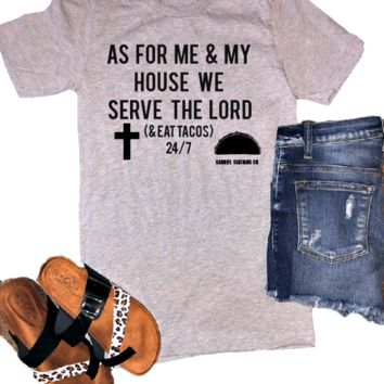 As for me and my house we serve the Lord Tee