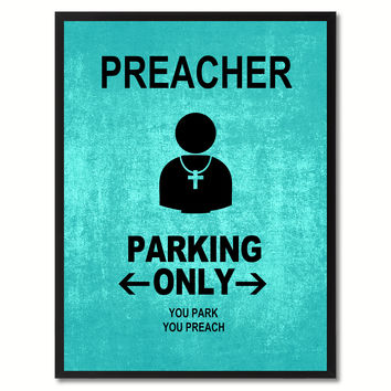 Preacher Parking Only Funny Sign Aqua Print on Canvas Picture Frames Home Decor Wall Art Gifts 91901