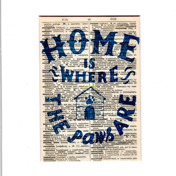 Home Is Where The Paws Are - Dog, Canine Quote - FREE SHIPPING - Dictionary Book Page Art Print - Print Size 5x7, Mat Size 8x10