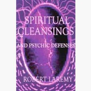 Spiritual Cleansings and Psychic Defenses