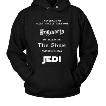 DCCKL83 I Never Got My Acceptance Letter From Hogwarts So I'M Leaving The Shire And Becoming A Jedi Hoodie Two Sided