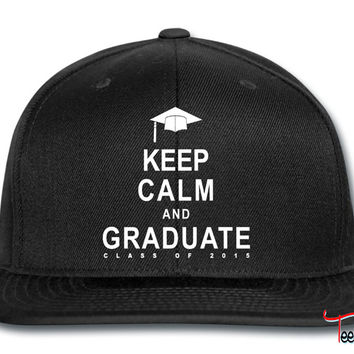 Class Of 2015 Keep Calm and Graduate Snapback