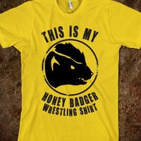 This Is My Honey Badger Wrestling Shirt - That Kills Me
