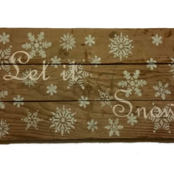 Rustic Large Barn Wood Sign, Let it Snow, Snowflakes, Winter, Primitive, Holiday, Snowy, Flakes, Country Home Decor, Pallet Wood, Wonderland