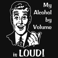 My Alcohol by Volume is Loud by Samuel Sheats