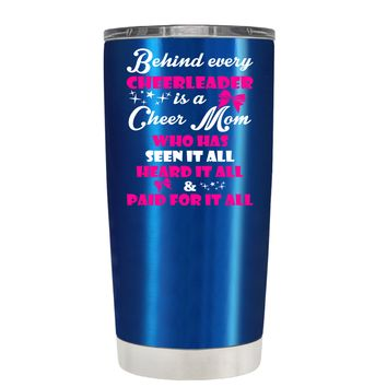 Behind Every Cheerleader is a Cheer Mom on Translucent Blue 20 oz Tumbler Cup