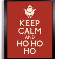 Keep Calm and Ho Ho Ho (Santa Claus) 8 x 10 Print Buy 2 Get 1 FREE Keep Calm and Carry On Keep Calm Art Keep Calm Posters