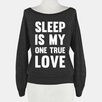 Sleep Is My One True Love