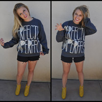 PERFECTLY IMPERFECT Statement Sweatshirt