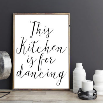 Printable quotethis kitchen is for dancingkitchen decorkitche