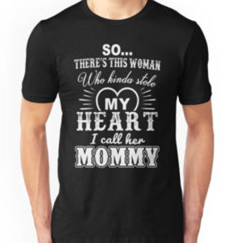 'There's This Woman Who Stole My Heart I Call Her Mommy' T-Shirt by besttees79