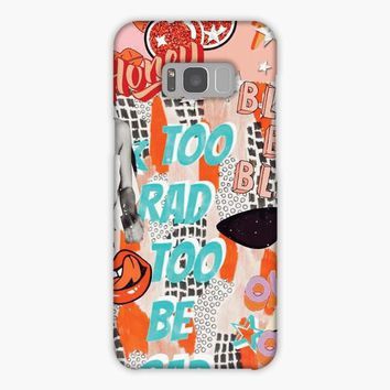 Too Rad Too Be Sad Collage Samsung Galaxy S8 Case