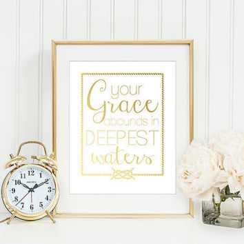 Grace Abounds Print, Oceans Hillsong Print, Gold Foil Print, Nautical Print, Nautical Wall Decor
